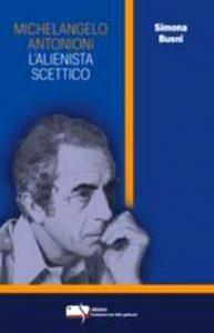 Il cinema raccontato 2021 - Michelangelo Antonioni @ Evento online