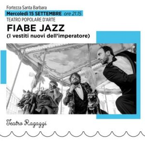 Spazi Aperti |  Fiabe Jazz. I vestiti nuovi dell'Imperatore @ Fortezza Santa Barbara